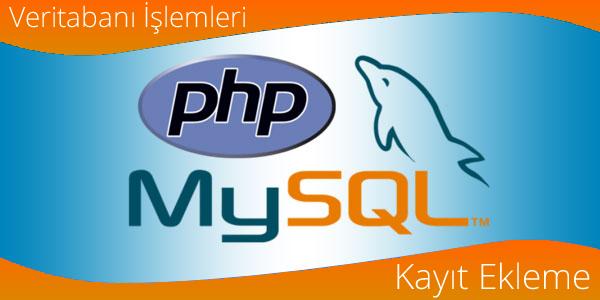 [Resim: PHP-MySQL-Kayit-Ekleme.png]